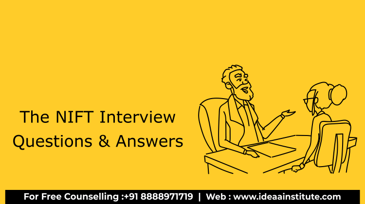 The  NIFT Interview Questions & Answers